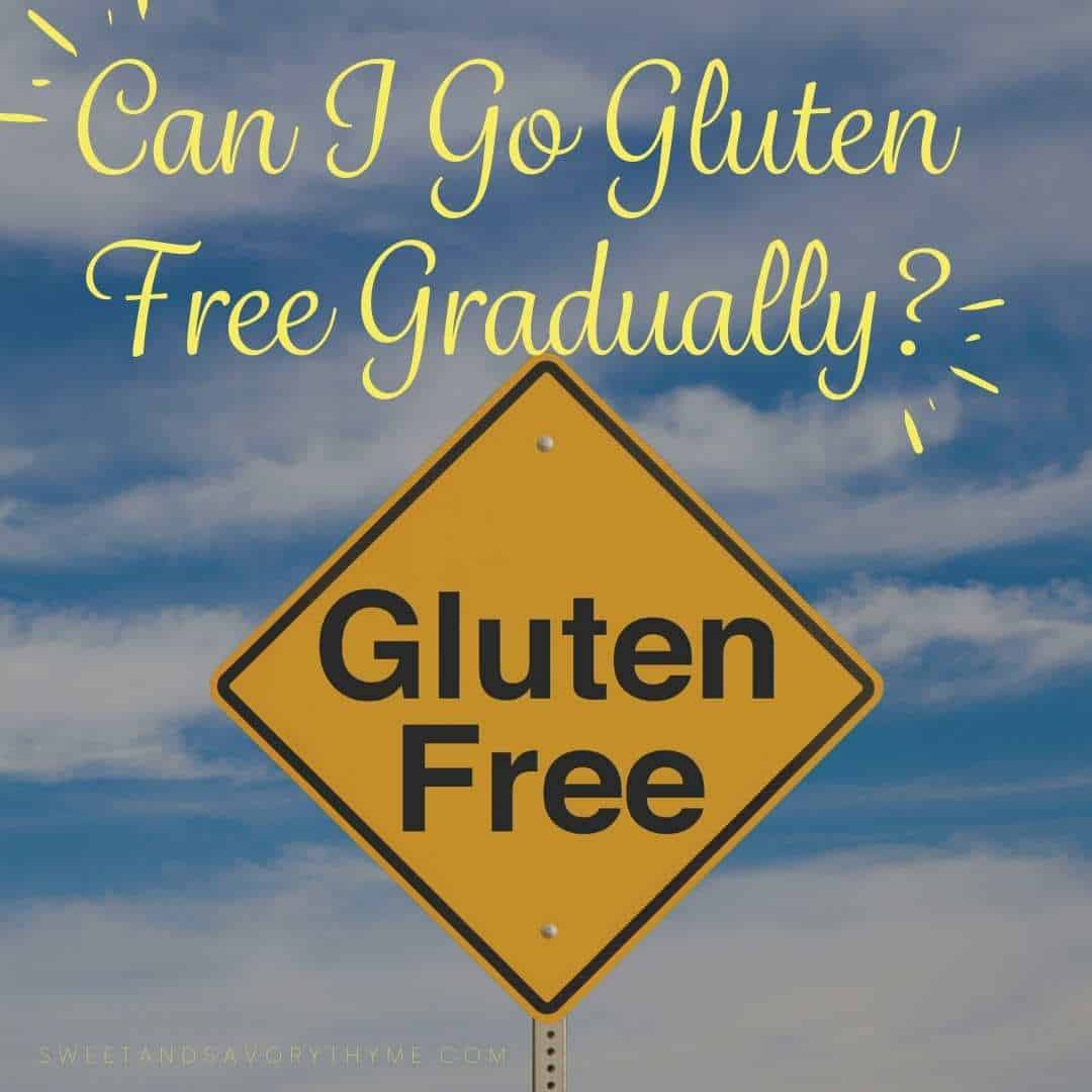 image of traffic sign that says gluten free and the text can i go gluten free gradually